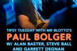 Tipsy Tuesday w/ Paul Bolger and Friends